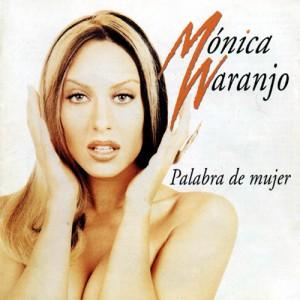 Mónica Naranjo - Palabra de Mujer